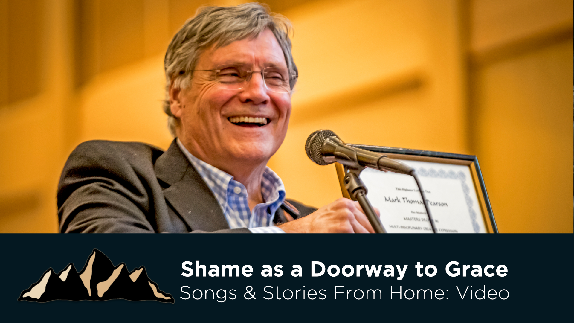 Graduation Celebration - Shame as a doorway to grace ~ Songs & Stories From Home Episode 10 ~ Mark Pearson Music