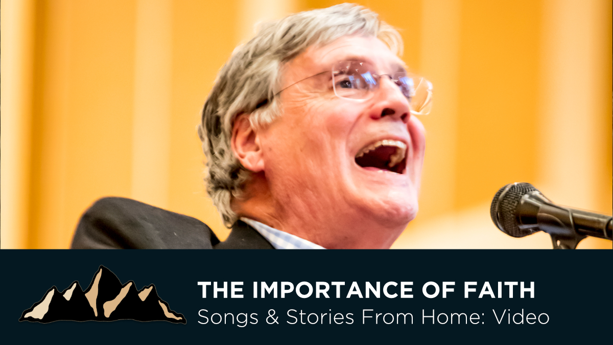 Graduation Celebration Part Three - The Importance of Faith - Songs & Stories From Home Episode 11