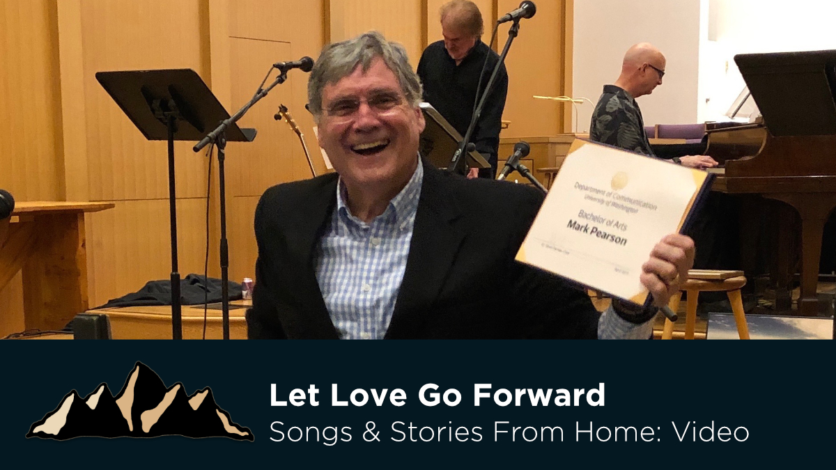 Graduation Celebration Part Ten - Let Love Go Forward ~ Songs & Stories From Home Episode 18 ~ Mark Pearson Music