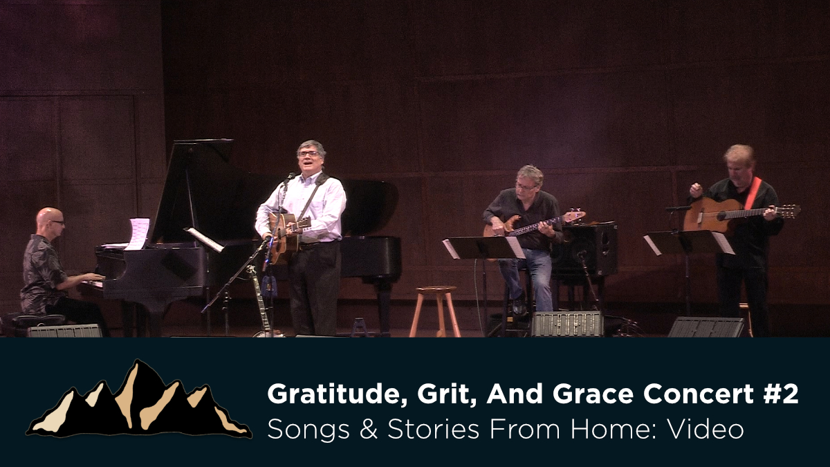 Gratitude, Grit, and Grace Concert #2~ Songs & Stories From Home Episode 20 ~ Mark Pearson Music