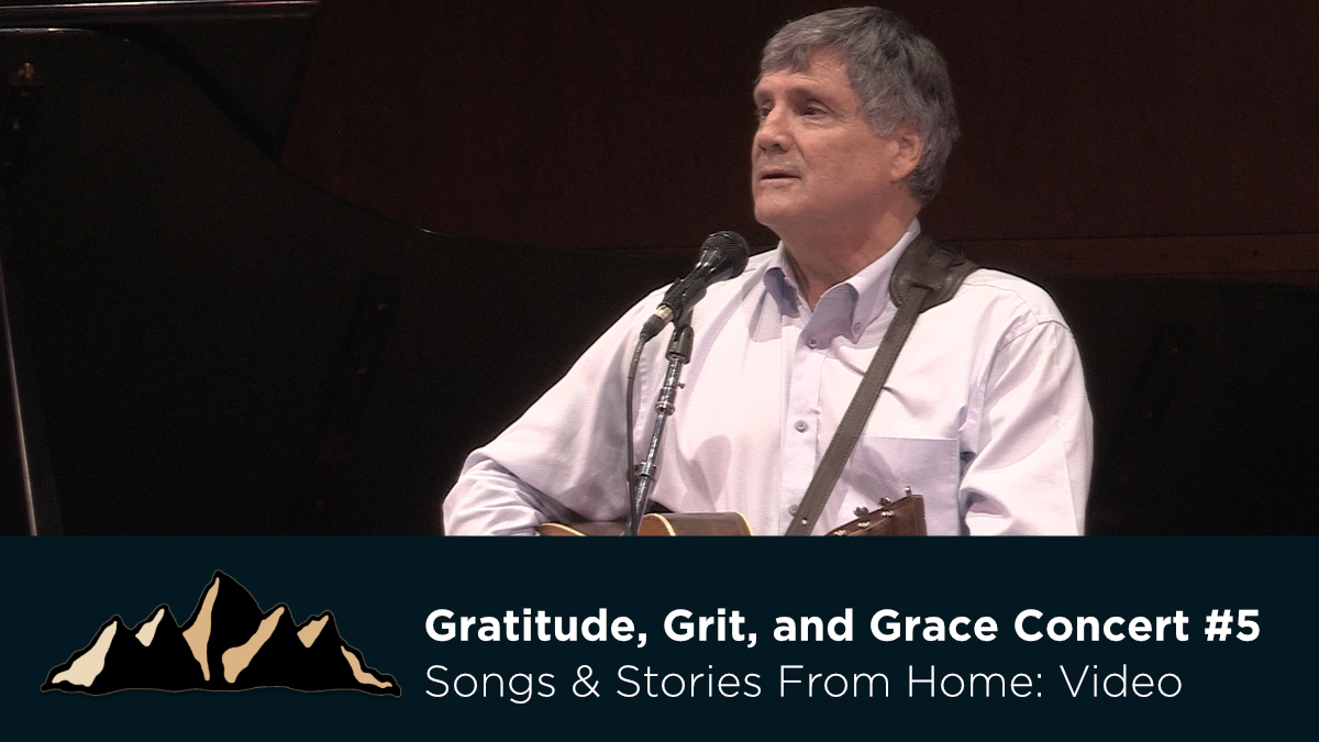Gratitude, Grit, and Grace Concert #5 ~ Songs & Stories From Home Episode 23 ~ Mark Pearson Music
