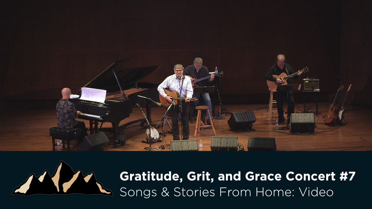 Gratitude, Grit, and Grace Concert #7 ~ Songs & Stories From Home Episode 25 ~ Mark Pearson Music