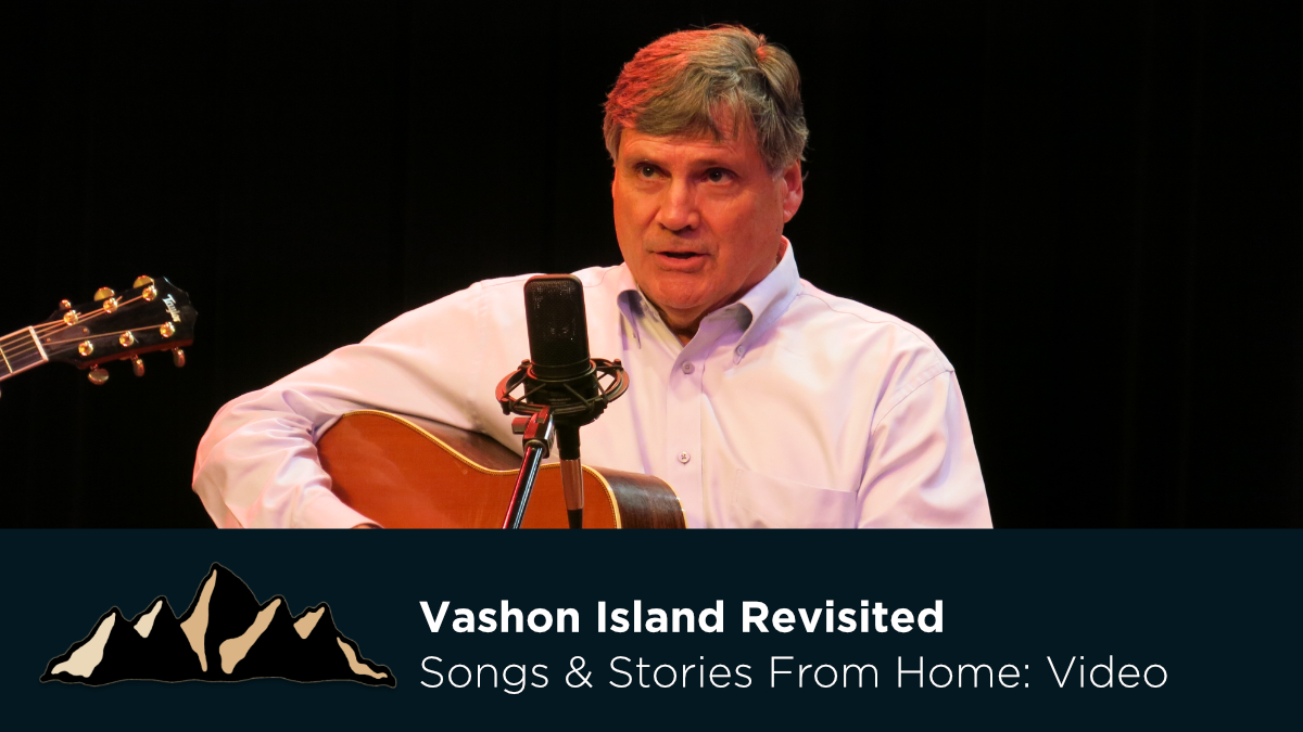 Vashon Island Revisited ~ Songs & Stories From Home Episode 32 ~ Mark Pearson Music
