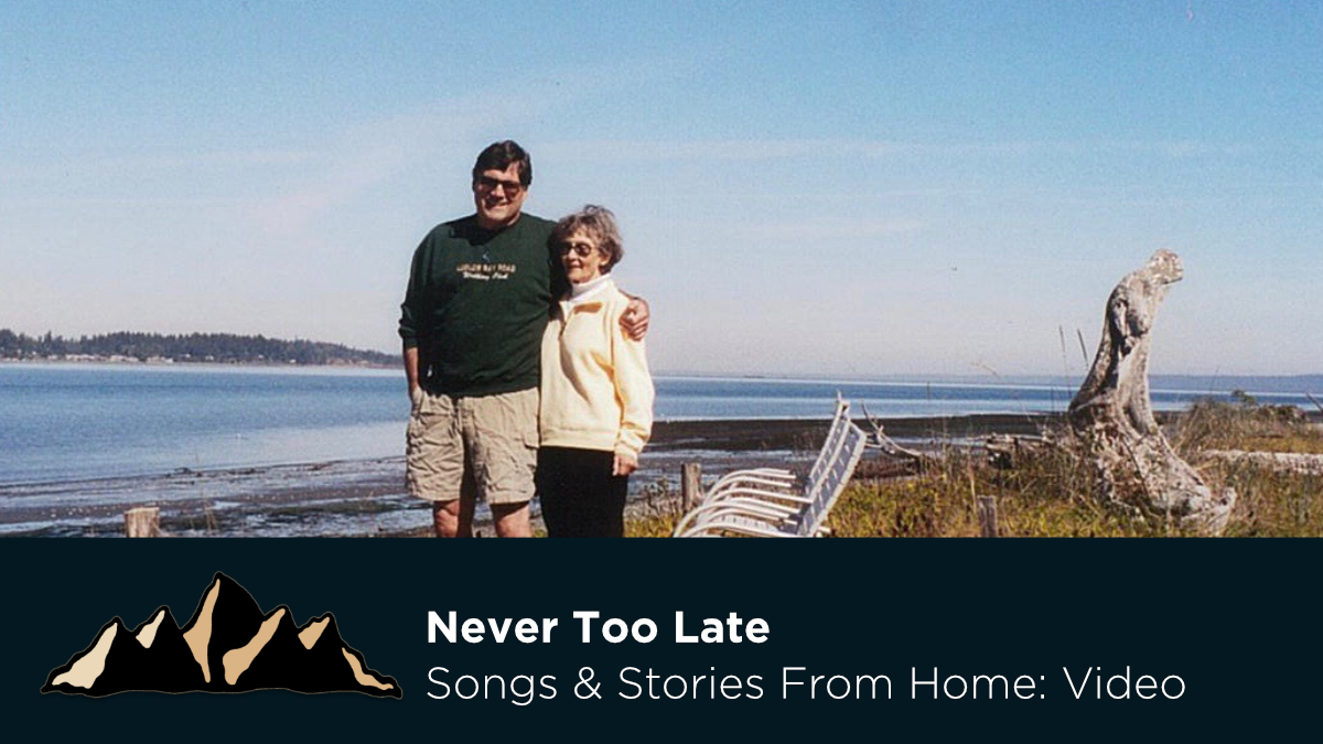 Never Too Late ~ Songs & Stories From Home Episode 34 ~ Mark Pearson Music