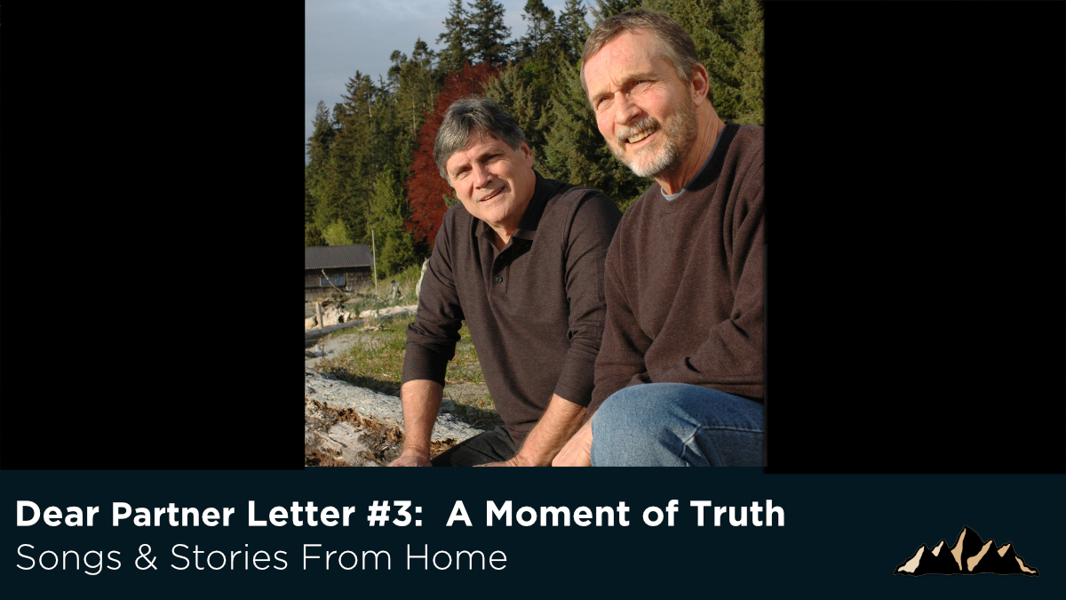 Dear Partner Letter #3:  A Moment of Truth ~ Songs & Stories From Home Episode 63 ~ Mark Pearson Music