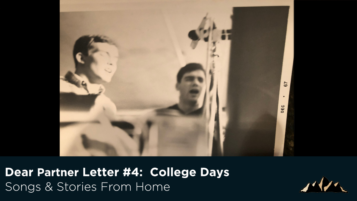 Dear Partner Letter #4:  College Days ~ Songs & Stories From Home Episode 64 ~ Mark Pearson Music