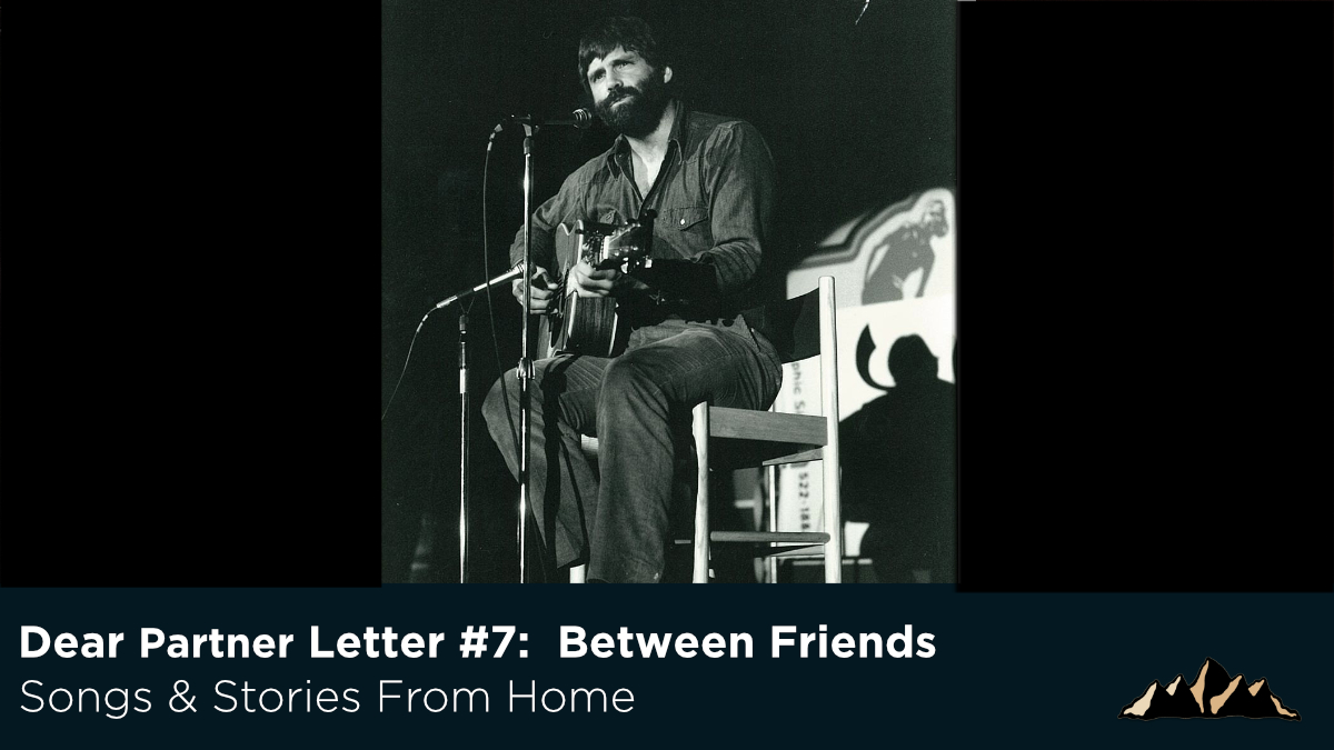 Dear Partner Letter #7:  Between Friends ~ Songs & Stories From Home Episode 67 ~ Mark Pearson Music