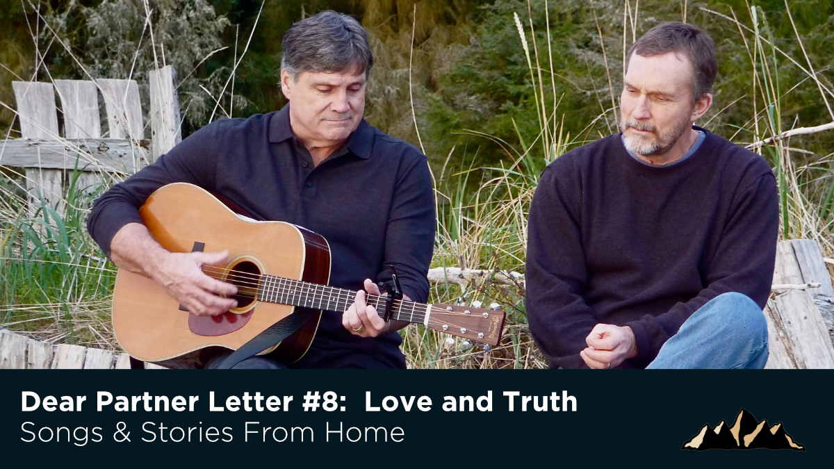 Dear Partner Letter #8:  Love and Truth ~ Songs & Stories From Home Episode 68 ~ Mark Pearson Music