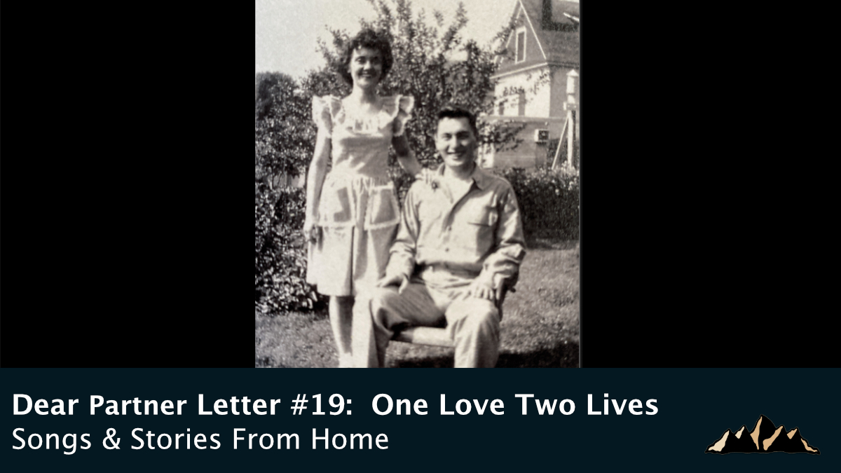 Dear Partner Letter #19:  One Love Two Lives ~ Songs & Stories From Home Episode 79 ~ Mark Pearson Music