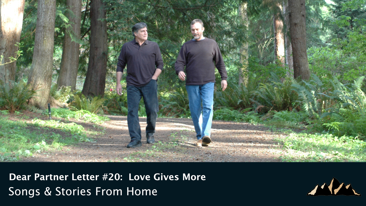 Dear Partner Letter #20:  Love Gives More ~ Songs & Stories From Home Episode 80 ~ Mark Pearson Music