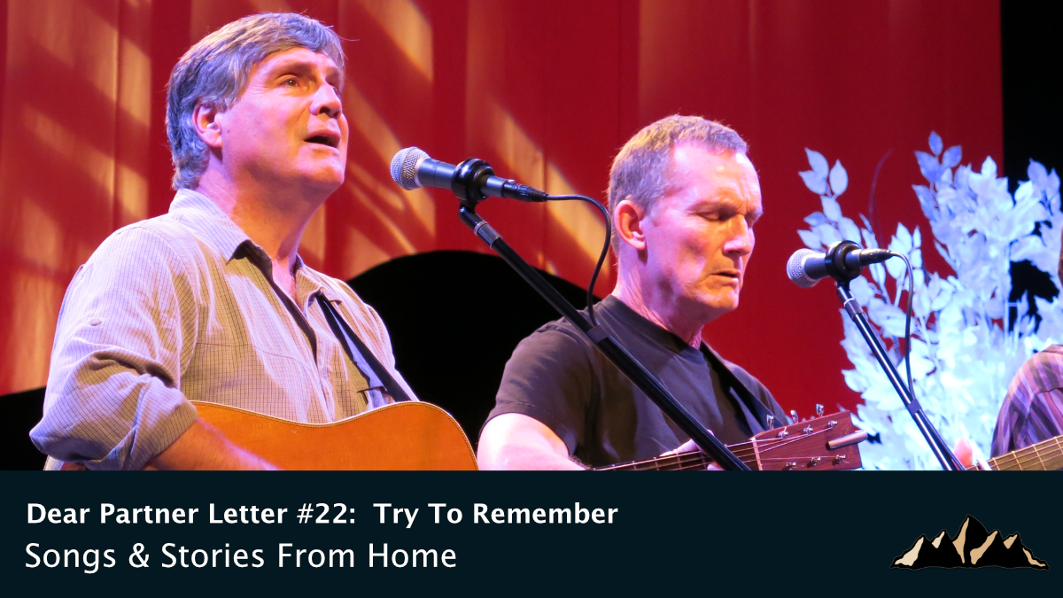 Dear Partner Letter #22:  Try to Remember ~ Songs & Stories From Home Episode 82 ~ Mark Pearson Music