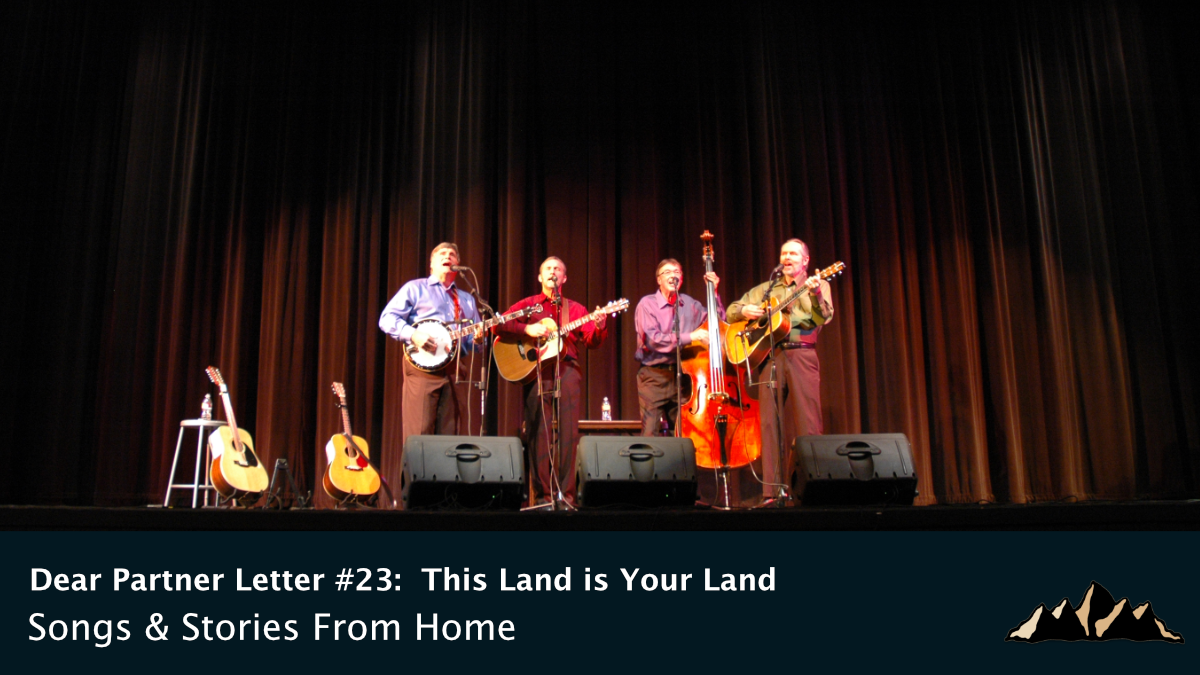 Dear Partner Letter #23:  This Land is Your Land ~ Songs & Stories From Home Episode 83 ~ Mark Pearson Music