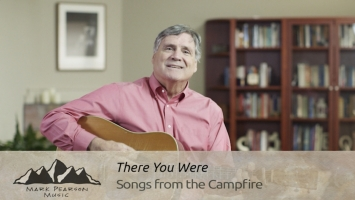 Campfire 49: There You Were